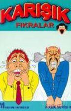 Karışık fıkralar :)gülmek garanti by BilalBora