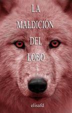 La maldición del lobo (editando) by elisafd