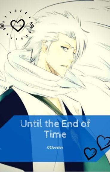 Until the End of Time (Toshiro x reader)