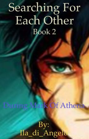 Searching For Each Other [Book 2] (A Percy Jackson