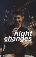Night Changes - H.S > no new updates by blubblubjay