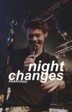 Night Changes - H.S > editing! by blubblubjay