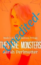 They Are Monsters (Deathless Trilogy, #2) by SarahPerlmutter