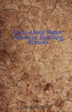 Facts About Native American Boarding Schools by CamelotHealer