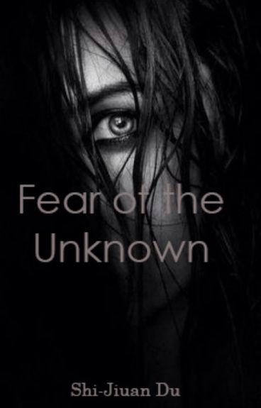 Fear of the Unknown (#Wattys2017)