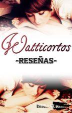 Watticortos | RESEÑAS by EscuelaDelDelirio