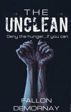 The U N C L E A N - Kindred Saga Book 1 #JustWriteIt by FallonDeMornay