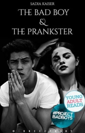 The Bad Boy And The Prankster [#Wattys2017]