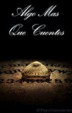 Algo Mas Que Cuentos by TrueLostBoy