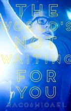 The World's Not Waiting For You (FOB FanFic ft. Brendon Urie) by rac06h10ael