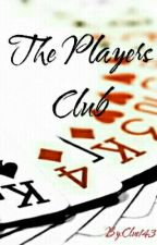 The Players Club (unedited) by Luenatic