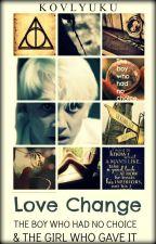 Love Change (Draco Malfoy y tú) -Harry Potter by Kovlyuku