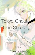 Tokyo ghoul one shots |reader x various| by Lexxidoe