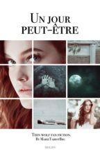 Un jour peut-être. | Teen Wolf | by MarieTariotBrg