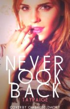 Never look Back by Taypaige