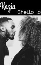 Chronique de Kezia - Gettho love by Inconnu213