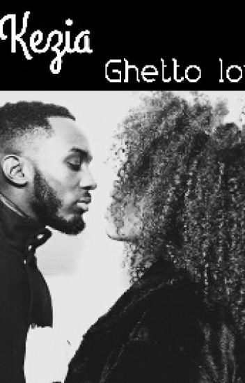 Chronique de Kezia - Gettho love