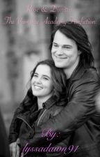 Rose & Dimitri: The Vampire Academy Fanfiction by lyssadawn91