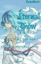Fanfic-Eternal snow- Amor doce by Raquellneto