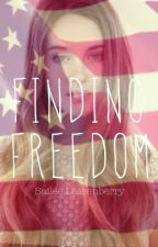 Finding Freedom by yrrebnesseleeliab