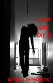 How She Died by GPap123