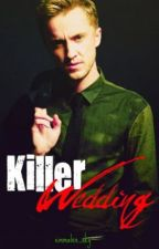 Killer Wedding [Harry Potter Fanfiction] (Killers: 3) by Emmalee_Sky