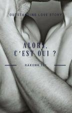 Alors, c'est oui ? ✯ by HakunaTei