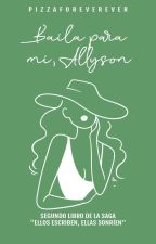 Baila para mí, Allyson (Dos) by pizzaforeverever