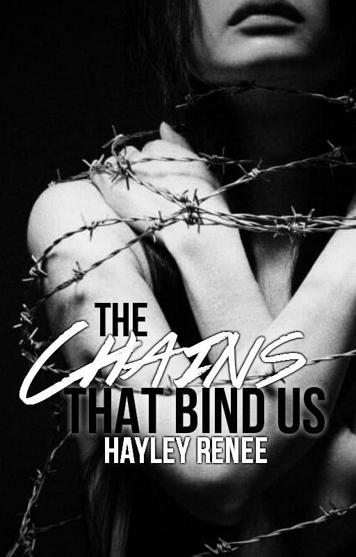 The Chains that Bind Us by hayley_renee