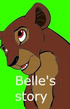 Lion King 4: Belle's Story by ShadowLioness20
