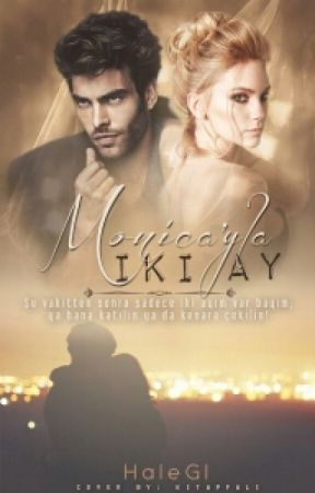 Monica'yla İki Ay by HaleGl
