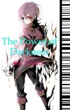 (5) The Power of Darkness [Continued] by 2244Rio