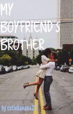My Boyfriend's Brother by cutiebanana22