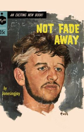 Not Fade Away - Ringo Starr Fan Fiction - Beatles Fan Fiction by jonesingjay