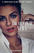 The Original Wife [1] by OriginalWriterJ