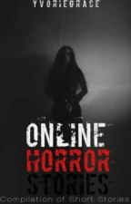 Online Horror Stories by AchiEnchang