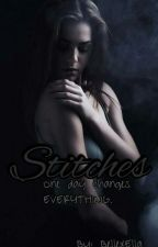 Stitches || Werewolf/Romance || by BellexElla