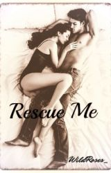 Rescue Me by WildRoses_