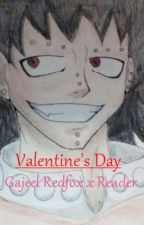 Valentine's Day [Gajeel Redfox x Reader] {Requested by Pure_Awesomenss} by Bottled-Shells