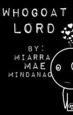WhoGoat Lord (Short Story) (Tagalog) by MiarraMaeM
