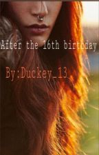 After the  16th birthday~ original by Duckey_13