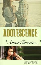 Adolescence; Amor incesto. by LoveImaginator