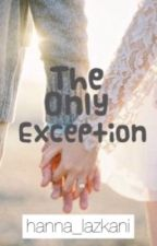 The Only Exception by hanna_lazkani