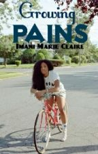 Growing Pains by ImaniMarieClaire