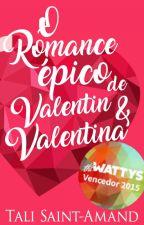 O romance épico de Valentin & Valentina by nnamand
