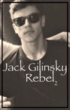 Jack Gilinsky Rebel 2 // A Magcon Fanfic by misscandy101