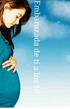 Embarazada de ti a los 16 #Wattys2015 by Vane3msc