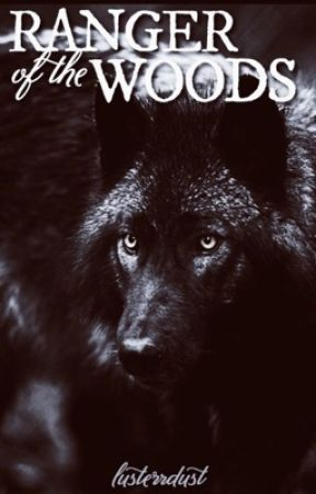ranger of the woods - Chapter 26 - Wattpad