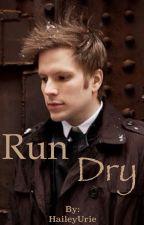 Run Dry (Patrick Stump) by HaileyUrie