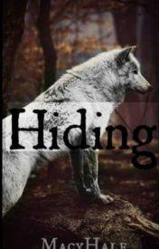Hiding by MacyHale